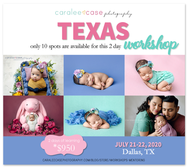 Caralee Case Photography Newborn Posing Lighting Editing Creamy Skin WORKSHOPS 2020 teaching schedule workshop